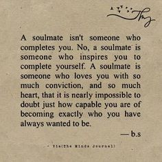 Soulmate and Love Quotes : QUOTATION – Image : Quotes Of the day – Description Soulmate Quotes : A soulmate isnt someone who completes you themindsjournal.c Sharing is Power – Don't forget to share this quote ! Anniversary Quotes, The Words, Daily Quotes, Life Quotes, Status Quotes, Quotes Of Wisdom, Rumi Quotes, Favorite Quotes, Best Quotes