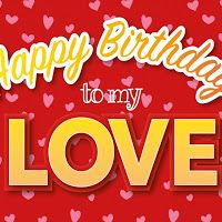 happy birthday to my love rote postkarte layout Birthday Messages, Happy Birthday Cards, Birthday Greeting Cards, Birthday Quotes, Birthday Greetings, It's Your Birthday, Special Birthday, Birthday Gifts For Best Friend, Birthday Gifts For Girlfriend