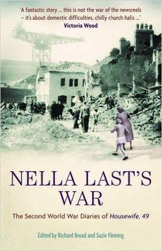Nella Last's War: The Second World War Diaries of 'Housewife, 49': Amazon.co.uk: Richard Broad, Suzie Fleming: 9781846680007: Books