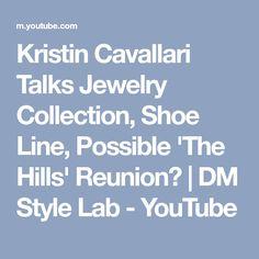 Kristin Cavallari Talks Jewelry Collection, Shoe Line, Possible 'The Hills' Reunion? | DM Style Lab - YouTube
