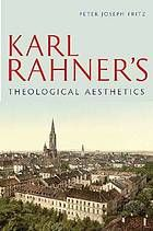 Karl Rahner's Theological Aesthetics #KarlRahner #TheologicalAesthetics June 2014