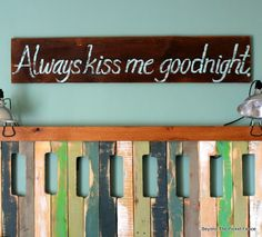Beyond The Picket Fence: Always Kiss Me Sign