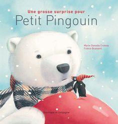 Une grosse surprise pour Petit Pingouin, France Brassard, Marie-Danielle Croteau, Dominique et Compagnie (album)