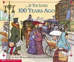 If you lived 100 years ago....for the classroom! Great intro to start talking about history