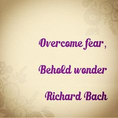 """""""Overcome fear, behold wonder - Richard Bach"""" My first creation! Piece Of Me, My Photos, Journey, Singer, Thoughts, Motivation, Nails, Quotes, Life"""