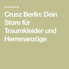 Crusz Berlin: Dein Store für Traumkleider und Herrenanzüge