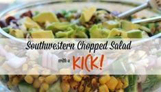 Southwestern Chopped Salad with a Kick Southwestern Chopped Salad. I love the Spring! Especially all the amazing produce that starts flooding into the farmers market and the local grocery stores. Pork Recipes, Mexican Food Recipes, Ethnic Recipes, Easy Recipes, Healthy Recipes, Rosemary Pork Chops, Superfood Salad, Grilled Chicken Salad, Sauces