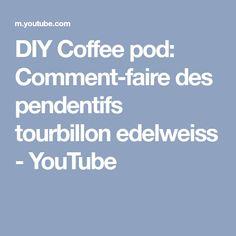 DIY Coffee pod: Comment-faire des pendentifs tourbillon edelweiss - YouTube