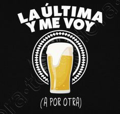 Auto Body Repair Shops, Chicano Love, Beer Art, Beer Humor, Mexican Art, Bar Drinks, Beer Lovers, Cool Posters, Wall Quotes