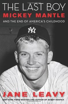 The Last Boy: Mickey Mantle and the End of Americas Childhood $17.74