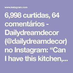 "6,998 curtidas, 64 comentários - Dailydreamdecor (@dailydreamdecor) no Instagram: ""Can I have this kitchen, please? 📸 @hilaryandflo #dailydreamdecor"""