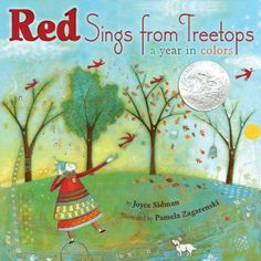 """""""Red Sings from Treetops: A Year in Colors,"""", illustrated by Pamela Zagarenski and written by Joyce Sidman, was a Caldecott Honor Book in 2010."""