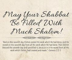 May Your Shabbat Be Filled With Much Shalom! Sabbath Day Holy, Sabbath Rest, Happy Sabbath, Seventh Day Adventist Hymnal, Jews For Jesus, Sabbath Quotes, Good Shabbos, Messianic Judaism, Seven Days