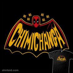 Bat Chimichanga | Shirtoid #batman #comic #comics #deadpool #film #marvelcomics #melonseta #movies