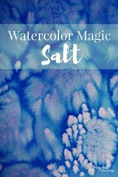 Watercolor Magic – Salt! - Fairy Dust Teaching