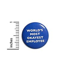 World's Most Okayest Employee Button Funny Pin Pinback Work Nerdy Geeky Pin 1 Inch 3-1 Outerspacebacon Funny Buttons, Cool Buttons, Work Jokes, Work Humor, Great Jokes, Introvert Humor, Monday Humor, Jacket Pins, Work Gifts