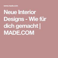 Neue Interior Designs - Wie für dich gemacht | MADE.COM