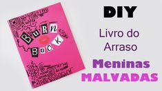 DIY: Como Fazer Caderno Inspirado no Livro do Arraso de Meninas Malvadas (Burn Book - Mean Girls)