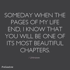 Someday When The Pages Of My Life End, I Know That You Will Be One Of Its Most Beautiful Chapters. My beautiful daughter! Life Quotes Love, Great Quotes, Quotes To Live By, My Son Quotes, Proud Of You Quotes Daughter, Quotes About Sons, Little Boy Quotes, Quotes For Parents, Mother To Son Quotes
