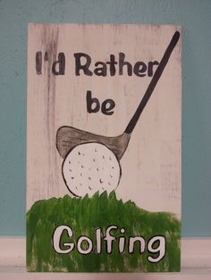 I'd rather be golfing by SCWoodWorkArt on Etsy, $20.00