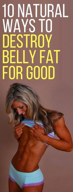 10 natural ways to get rid of belly fat for good.
