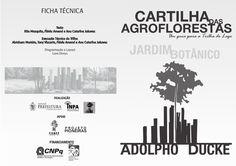 Cartilha das Agroflorestas  - Um Guia para a Trilha do Lago  Cartilha para orientação do visitante na trilha do Lago do Jardim Botânico Adolpho Ducke de Manaus. Esta é a primeira edição da cartilha.