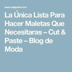 La Única Lista Para Hacer Maletas Que Necesitaras – Cut & Paste – Blog de Moda
