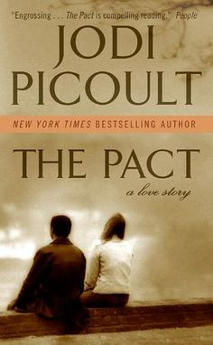 THE PACT: A LOVE STORY by Jodi Picoult  (about teenage love and an apparent suicide pact)