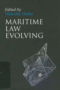 Maritime law evolving : Thirty years at Southampton / edited by Malcolm Clarke, 2013