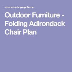 Outdoor Furniture - Folding Adirondack Chair Plan
