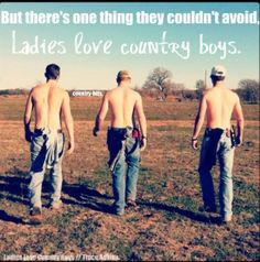 Ladies love country boys
