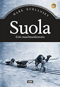 Mark Kurlansky: Suola - Eräs maailmanhistoria.