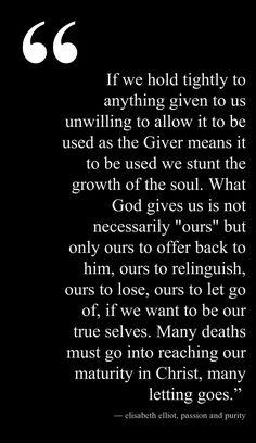 Elisabeth Elliot This quote courtesy of @Pinstamatic (http://pinstamatic.com)