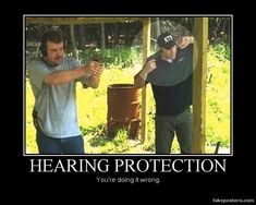 Hearing Protection...you know it makes sense as hearing can be damaged by loud noises! Protect your ears before you need hearing aids!