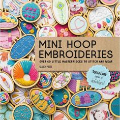 Mini Hoop Embroideries : Over 60 Little Masterpieces to Stitch and Wear (Paperback) - Walmart.com - Walmart.com Diy Mini Embroidery Hoop, Embroidery Patterns, Hand Embroidery, Embroidery Hoops, Embroidery Bracelets, Fabric Patterns, In China, Sewing Tools, Sewing Crafts