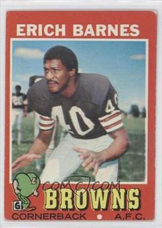 player: Erich Barnes, team: Cleveland Browns, college: Purdue, hometown: Elkhart, IN Cleveland Team, Cleveland Browns Football, Cincinnati Reds, Cleveland Browns History, Football Conference, Sports Figures, Professional Football, Trading Card Database, National Football League