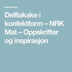 Delfiakake i konfektform – NRK Mat – Oppskrifter og inspirasjon