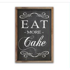 Eat More Cake Chalkboard Look Wooden Signs Bakery Signs Coffee Shop... ($50) ❤ liked on Polyvore featuring home, home decor, wall art, dark olive, home & living, home décor, wall décor, wall hangings, framed chalkboard and framed wall art