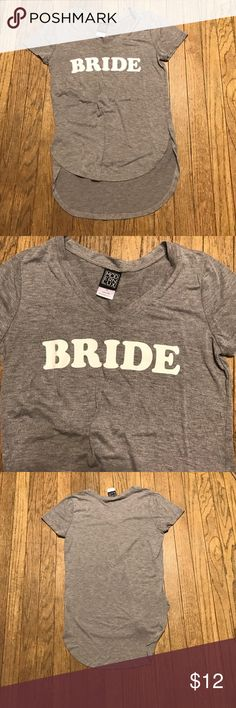 Hi-Lo Bride Tee New without tags. Perfect condition and great for a bachelorette party! From a smoke free home. Modern Lux Tops Tees - Short Sleeve