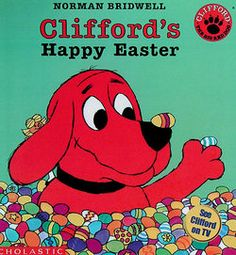 Clifford's Happy Easter! My favorite Clifford book.