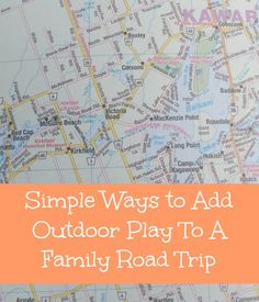 Simple Ways to Add Outdoor Play to a Family Road Trip - tips and tricks for getting out of the car on your next family road trip with kids. travel with kids.
