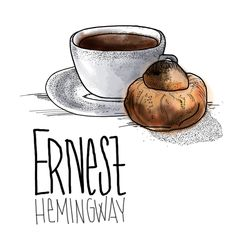 "Ernest Hemingway~ "" In the morning I walked to the café for a coffee and brioche. The air was damp and the sky was gray...""  I drank the coff..."