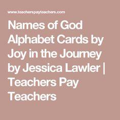 Names of God Alphabet Cards by Joy in the Journey by Jessica Lawler   Teachers Pay Teachers