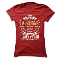 ADRIENNE .Its an ADRIENNE Thing You Wouldnt Understand  - #cute tee #loose tee. GET IT NOW => https://www.sunfrog.com/LifeStyle/ADRIENNE-Its-an-ADRIENNE-Thing-You-Wouldnt-Understand--T-Shirt-Hoodie-Hoodies-YearName-Birthday-64767694-Ladies.html?68278