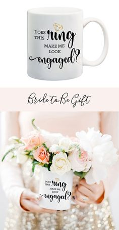 Does This Ring Make Me Look Engaged Mug Newly Engagement Gift For Bride Idea To Be Eb3206