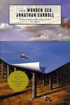 The Wooden Sea (Crane's View #3) by Jonathan Carroll.  This is not one of those trilogies for which you must read the books in order.  I started with Book #3, which I have to say was the best of the three and a really great story.  Highly recommended!!