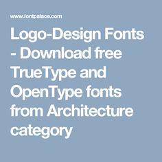 Logo-Design Fonts - Download free TrueType and OpenType fonts from Architecture category
