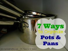 Organizing Life with Less: 52 Places In 52 Weeks: Organizing Your Pots and Pans
