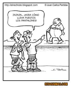 "Los tiempos cambian - Times have changed (""Hahaha! Look at how he's wearing those pants!"")"