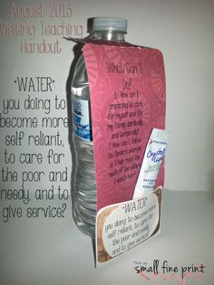 """Visiting Teaching Handout August 2013...""""Water"""" you doing to become more self-reliant, to care for the poor and needy, and to give service?  Cute idea!"""